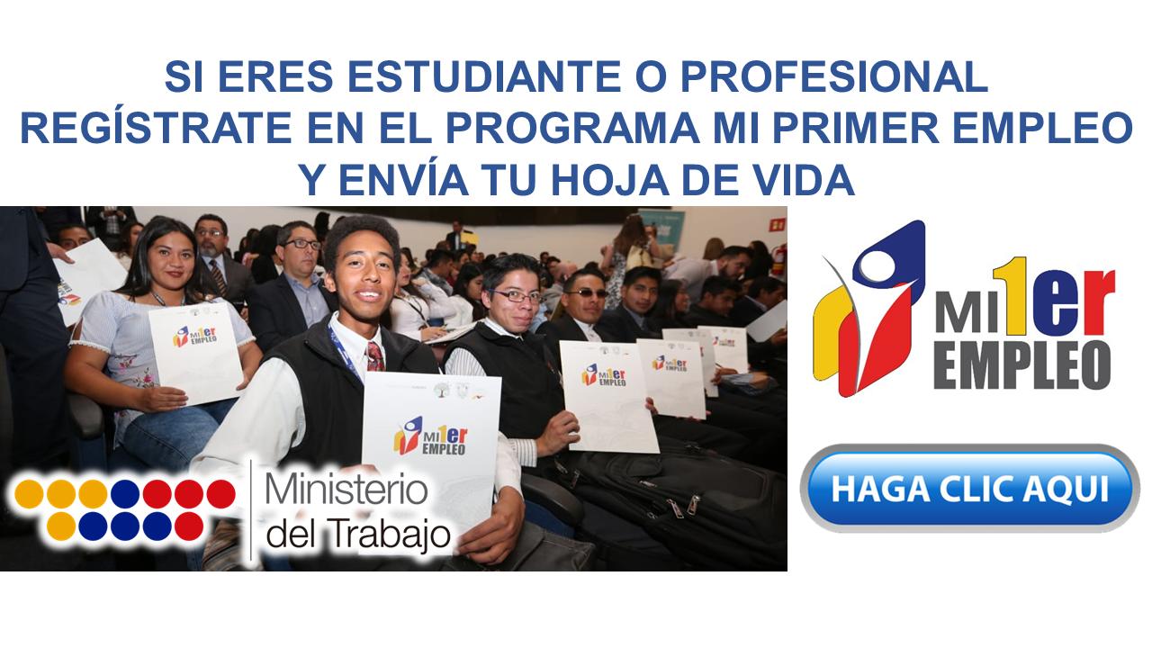 Si eres estudiante o profesional, regístrate en el Programa MI PRIMER EMPLEO y envía tu Hoja de Vida
