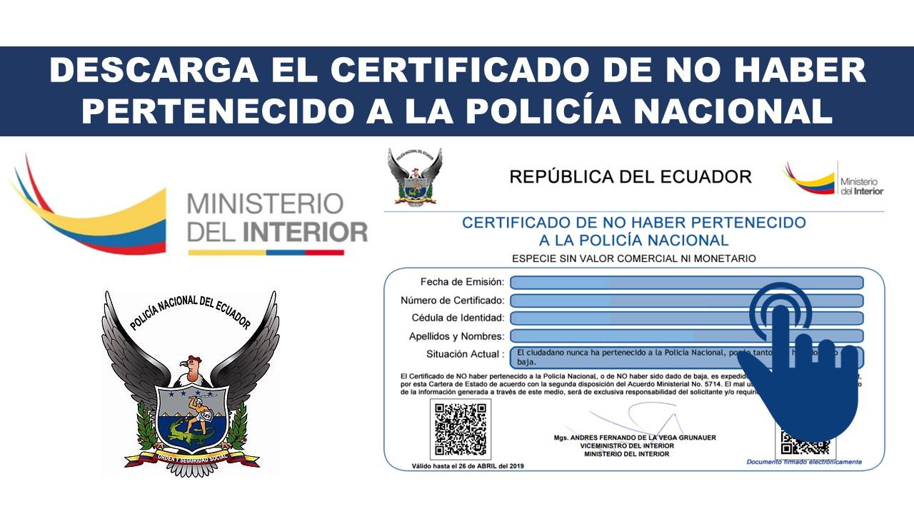 DESCARGA EL CERTIFICADO DE NO HABER PERTENECIDO A LA POLICÍA NACIONAL