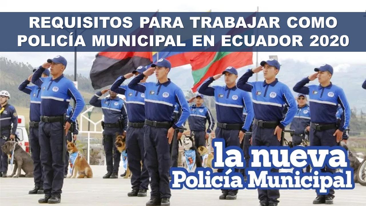 Requisitos para trabajar como Policía Municipal en Ecuador