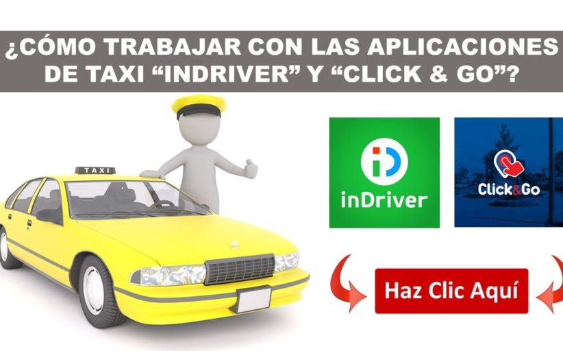 """¿Cómo trabajar con las Aplicaciones de Taxi """"INDRIVER"""" Y """"CLICK & GO""""?"""