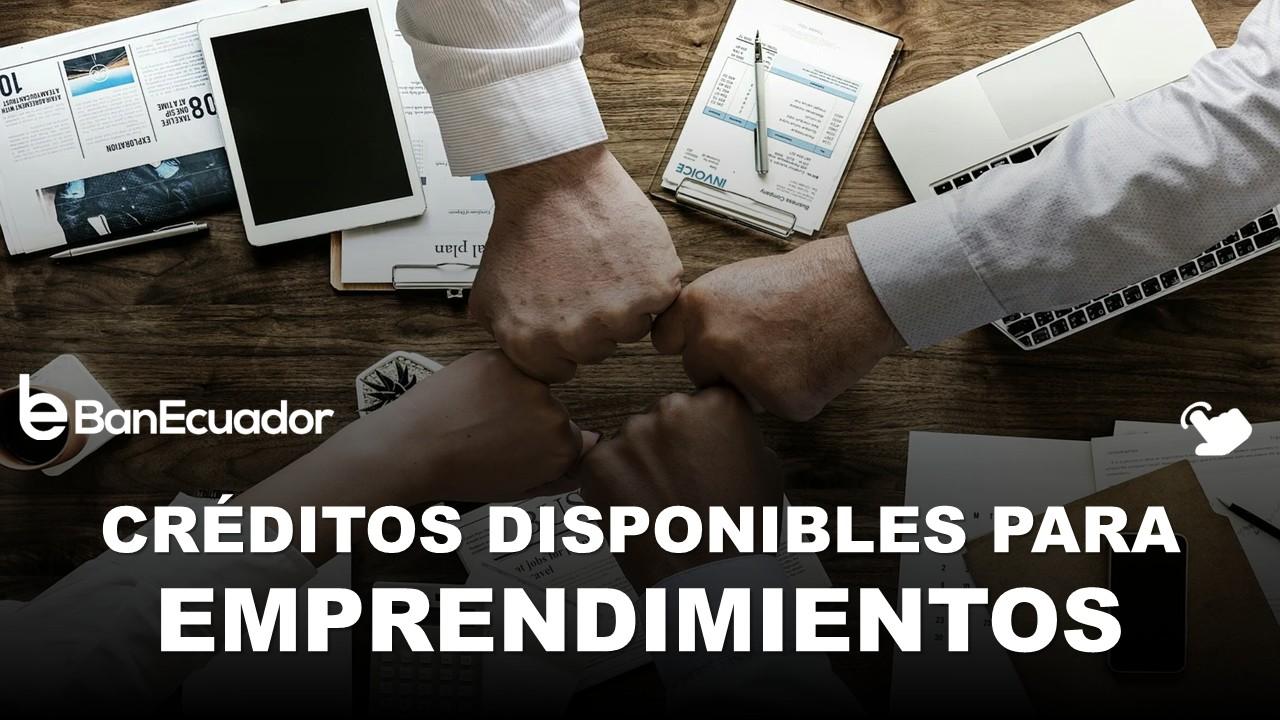 Créditos para Emprendimientos del BanEcuador