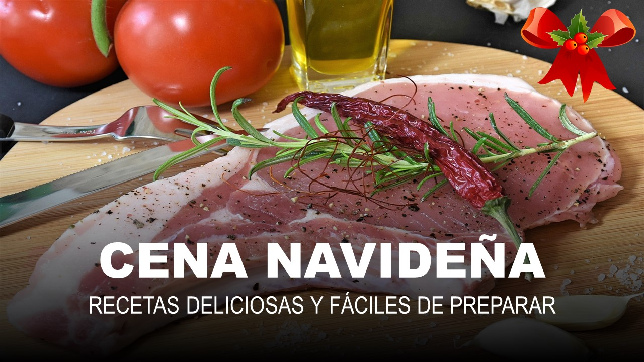 Cena Navideña Recetas deliciosas y fáciles de preparar