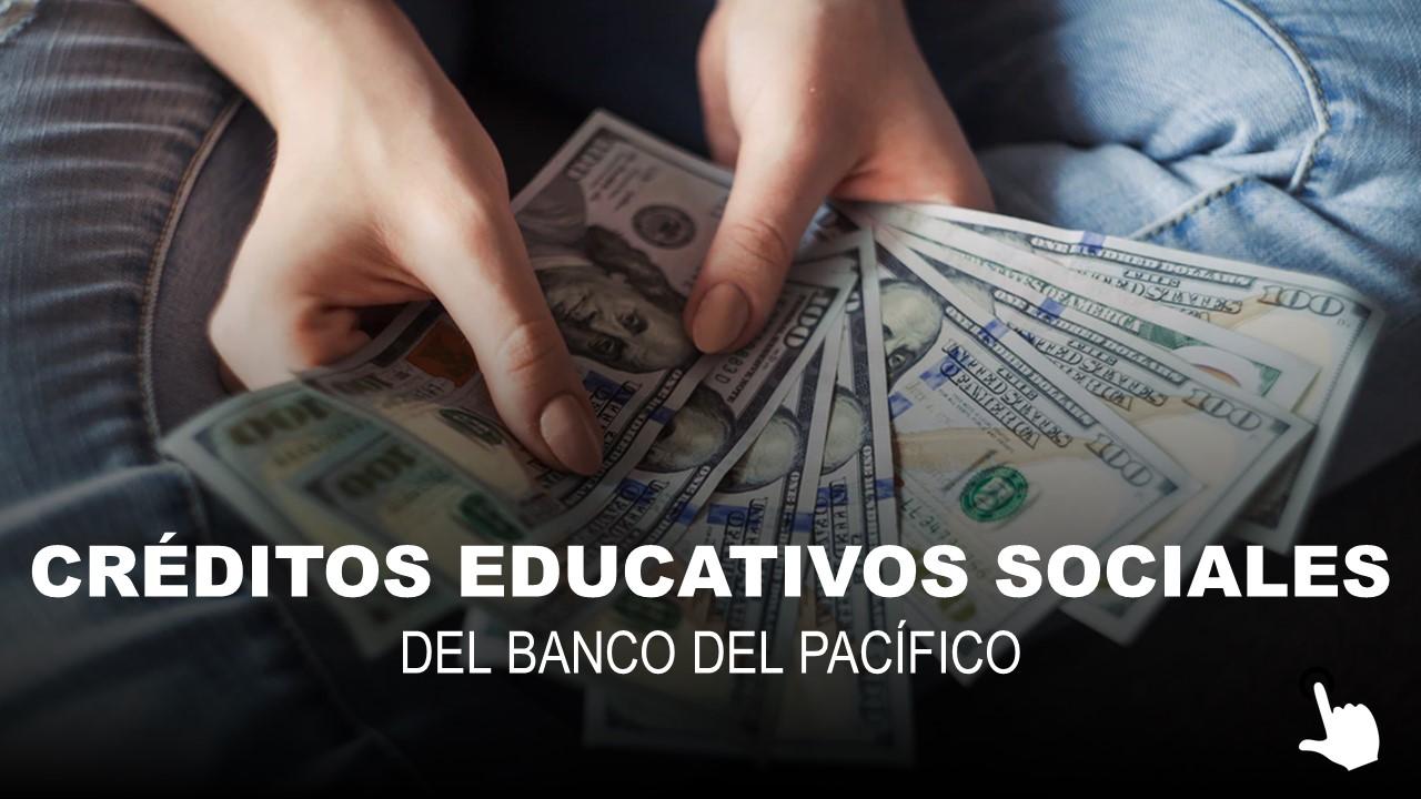 Nuevos Créditos Educativos Sociales del Banco del Pacífico