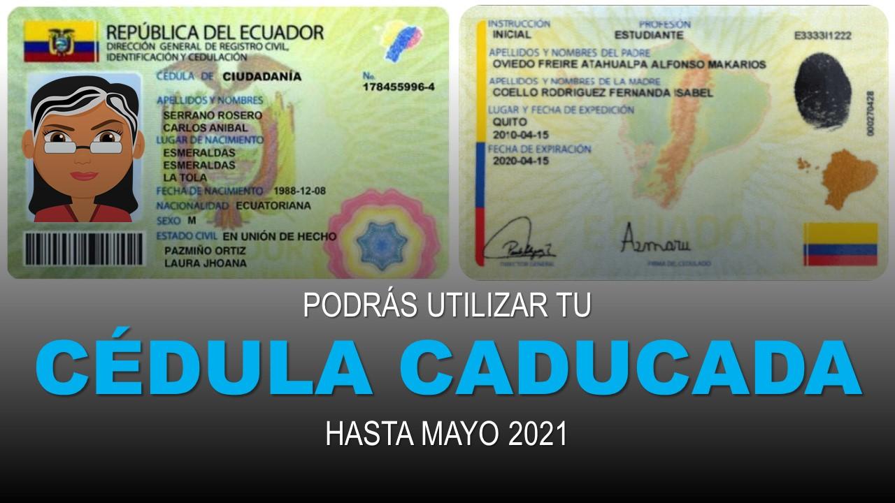 Podrás utilizar tu Cédula Caducada hasta mayo 2021